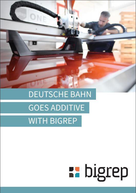 Case Study: Deutsche Bahn Goes Additive with BigRep