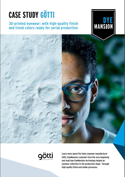 DyeMansion Case Study: Götti - 3D Printed Eyewear