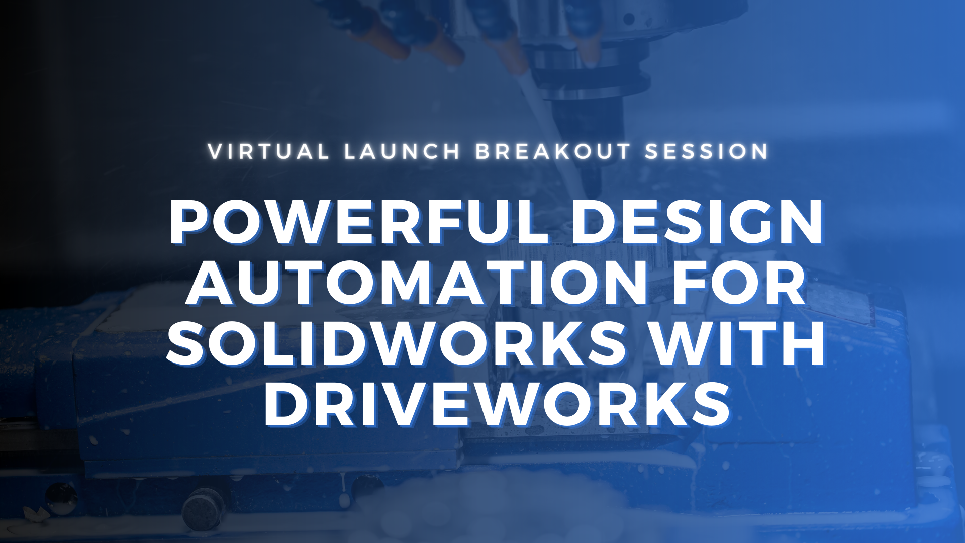 Powerful Design Automation for SOLIDWORKS with DriveWorks